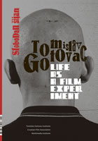 TOMISLAV GOTOVAC<br>Life as a Film Experiment